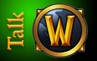 World of Warcraft Talk
